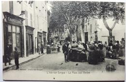LA PLACE AUX HERBES - L'ISLE SUR SORGUE - L'Isle Sur Sorgue