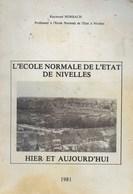 L'Ecole Normale De L'état De Nivelles. Hier Et Aujourd'hui. 1981 - Belgique