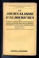 Le Journalisme Aujourd'hui, Georges Bourdon, Francis Delaisi, Pierre Denoyer, Léon Groc, B. Mirkine-Guetzévitch... - 1901-1940
