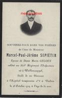 Guerre 1914-mort En 1914 Pour La France-Walloncappel (59) Et Verdun (Meuse) Marcel SEPIETER 365e R Infanterie 30 Ans - Décès