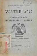Waterloo. L'attaque De La Garde - Les Derniers Carrés - La Déroute. Genappe, Charleroi Aerts Et Wilmet. Bonaparte - Histoire