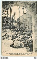 Libye - La Civilisation Italienne En Tripolitaine - Population D'un Village Exterminée En Bloc - Libya