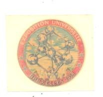 BRUXELLES - Exposition Universelle 1958 - EXPO 58 - Décalcomanie  Atomium   (b260) - Publicités