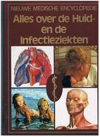 MEDECIJNEN  ALLES OVER DE HUID EN DE  INFECTIEZIEKTEN 256 PAGES 1.400KG - Encyclopédies