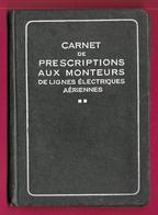Carnet De Prescriptions Aux Monteurs De Lignes électriques Aériennes De L'Union Technique Des Syndicats De L'Électricité - Bricolage / Technique