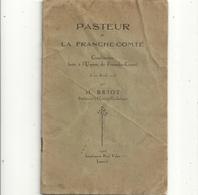 PASTEUR & LA FRANCHE-COMTEconference Faite A L'UNION DE FRANCHE-COMTE Par M. BRIOT 22 AVRIL 1923 - Geschichte
