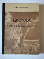 """Pierre Humbert - Le Lynx  """" Ce Braconnier ? """"  /  1985 - Dédicacé - Natuur"""