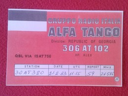 POSTAL TYPE POST CARD QSL RADIOAFICIONADOS RADIO AMATEUR GRUPPO ALFA TANGO ITALIA REPUBLIC OF GEORGIA FLAG BANDERA...VER - Tarjetas QSL