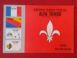 POSTAL TYPE POST CARD QSL RADIOAFICIONADOS RADIO AMATEUR GRUPPO ALFA TANGO ITALIA NORD PAS-DE-CALAIS FRANCE FRANCIA VER - Tarjetas QSL