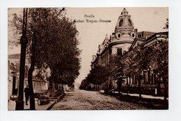 - CPA Brăila (Roumanie) - Kaiser Trajan-Strasse - N° 398 - - Roumanie