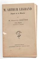 Eloge à Arthur LEGRAND, Député De La MANCHE (50), Par SAUVAGE, De 1910, 26 Pages, état Médiocre - Politique