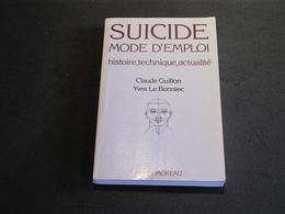 SUICIDE MODE D'EMPLOI - Histoire, Technique Actualité.  Claude Guillon/Yves Le Bonniec.Ed A Moreau- Paris 1982 - Livres, BD, Revues