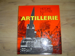 """Superbe Livre """"histoire Illustrée De L'artillerie """"de 1618 à 1970 """" Détails Munitions D'artillerie ,bouches à Feu...... - Non Classés"""