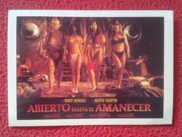 POSTAL POST CARD CINE FILM PELÍCULA ABIERTO HASTA EL AMANECER QUENTIN TARANTINO ROBERT RODRÍGUEZ FROM DUSK TILL DAWN VER - Cine