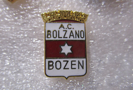 A.C  Bolzano Calcio Bolzen TAA FootBall Soccer Spilla Pins Italy - Calcio