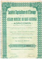 """Titre Ancien - Sté D'Agriculture Et D'Elevage De La Région Minière Du Haut-Katanga """"Agricomin"""" Titre De 1928 N° 008237 - Afrika"""