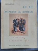 Superbe Historique Du 24 ème Bataillon De Chasseurs.Bataillon De La Garde Impériale. - Francese