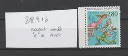 """FRANCE / 1993 / Y&T N° 2840b ** : """"Plaisir D'écrire"""" : Avec Flamme"""") Variété Accent Sur E De AVEC - Neuf - France"""