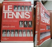 C1    Faulkner Weymuller LE TENNIS L Apprendre Le Jouer L Enseigner ILLUSTRE - Books