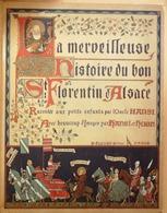 HISTOIRE De SAINT FLORENTIN D'ALSACE-Auteur ONCLE HANSI-Dessins HANSIi & HUEN-Editeur FLOURY-1925 - Libri, Riviste, Fumetti