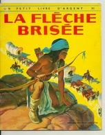 LIVRE POUR ENFANTS / LA FLECHE BRISEE - EDITIONS DES DEUX COQS D'OR 1975 (PETIT INDIEN) - Non Classés