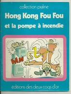 LIVRE POUR ENFANTS / HONG KONG FOU FOU ET LA POMPE A INCENDIE - EDITIONS DES DEUX COQS D'OR 1980 - Livres, BD, Revues