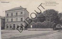 Postkaart/ Carte Postale - ECHTERNACH - Hôtel Restaurant Selm-Schneiders Vis-à-vis De La Gare  (O801) - Echternach