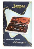 Zoppas - Istruzioni Uso E Manutenzione Cucine Elettro - Gas - 1960 Ca. - Livres, BD, Revues