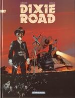 Dixie Road T 03  EO BE DARGAUD  03/1999 Dufaux Labiano (BI2) - Dixie Road