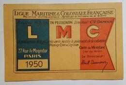 CARTE DE MEMBRE - LIGUE MARITIME & COLONIALE FRANCAISE (LMC) - ORGANISATION 1950 - AGREE PAR LE MINISTERRE DE LA GUERRE - Documents