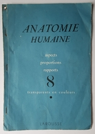 PLAQUETTE - MEDECINE - 8 TRANSPARENTS EN COULEUR - ANATOMIE HUMAINE HOMME ET FEMME - LAROUSSE - ANNEE 50 - Salud