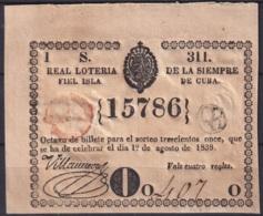 LOT-6 CUBA SPAIN ESPAÑA OLD LOTTERY. BILLETE DE LOTERIA 1839. SORTEO 311 - Lottery Tickets