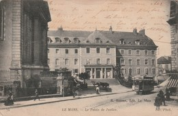 Carte Postale Ancienne De La Sarthe - Le Mans - Le Palais De Justice - Tramway - Le Mans