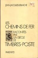 """""""Les Chemins De Fer Racontés Par Les Timbres Poste"""" 54 Pages 2,50 € - Sellos"""