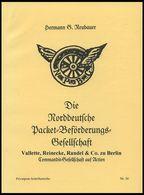 PHIL. LITERATUR Die Norddeutsche Packet-Beförderungs-Gesellschaft - Vallette, Reinecke, Randel & Co. Zu Berlin, Commandi - Filatelia E Historia De Correos