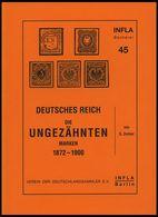 PHIL. LITERATUR Die Ungezähnten Marken 1872-1900, Heft 45, 1999, Infla-Berlin, 69 Seiten - Filatelia E Historia De Correos
