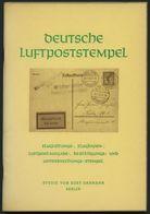 PHIL. LITERATUR Deutsche Luftpoststempel - Flugleitungs-, Flughafen-, Luftpostaufgabe-, Bestätigungs- Und Unterbrechungs - Filatelia E Historia De Correos