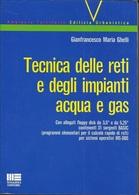 GIANFRANCESCO MARIA GHELFI - Tecnica Delle Reti E Degli Impianti Acqua E Gas. - Arts, Architecture