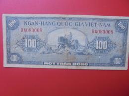 VIETNAM(SUD) 100 DÔNG 1955 CIRCULER (B.6) - Vietnam