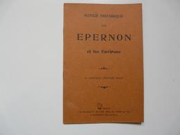 VIEUX PAPIERS - 28 EURE ET LOIR : NOTICE HISTORIQUE Sur EPERNON Et Les Environs - Vieux Papiers