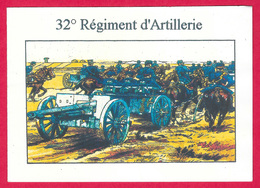 Carte De Voeux - 32ème Régiment D'Artillerie - - Militaria