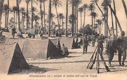 """M08616 """"ACCAMPAMENTO TRA I PALMIZI AL CONFINE DELL'OASI DI TRIPOLI""""GUERRA ITALO-TURCA-1911-SOLDATI-CART. ORIG. NON SPED. - Libia"""