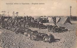 """M08617 """"OPERAZIONI MILITARI IN TRIPOLITANIA-ARTIGLIERIA MONTATA""""MILITARI-ACCAMPAMENTO-CART. ORIG. SPED. 1912 - Libia"""