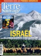 TERRE SAUVAGE N° 206 Israel , Pyrénées , Pérou Biopiratage , Sentiers Sauvages Encantats Espagne - Animales