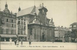 54 NANCY / Place Du Marché Eglise Saint Sebastien / - Nancy