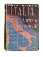 WWII RSI - Ismael Herraiz - Italia Fuera De Combate - Ed. 1944 - Libros, Revistas, Cómics
