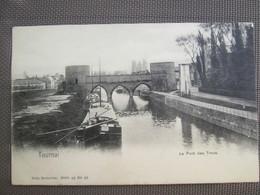 Tournai .  Pont Des Trous . Dos 1900 . Nels - Tournai