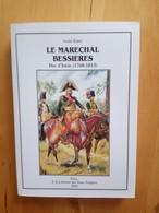 Le Maréchal Bessieres Duc D'Istrie - André Rabel - History