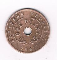 ONE PENNY 1947 SOUTHERN RHODESIE /6400/ - Rhodesien