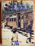Ile De La Réunion. Le Petit Train Longtemps – Le Siècle Des Petits Trains. Éric Boulogne /Ed. Cenomane 1992 - Histoire